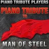Piano Tribute to The Man of Steel by Piano Tribute Players