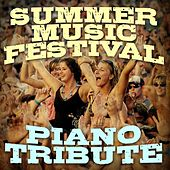 Summer Music Festival Piano Tributes by Piano Tribute Players