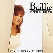 Lovin' Every Minute by Baillie and the Boys