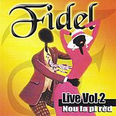 Nou la pi red, vol. 2 (Live) de Fidel