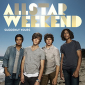 Suddenly Yours by Allstar Weekend