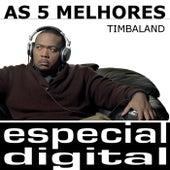 As Cinco Melhores de Timbaland