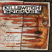 Alive Or Just Breathing by Killswitch Engage