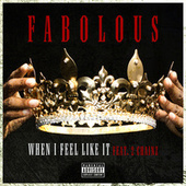 When I Feel Like It by Fabolous