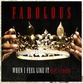When I Feel Like It by Fabolous