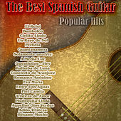 The Best Spanish Guitar: Popular Hits by Various Artists