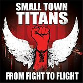 From Fight to Flight by Small Town Titans