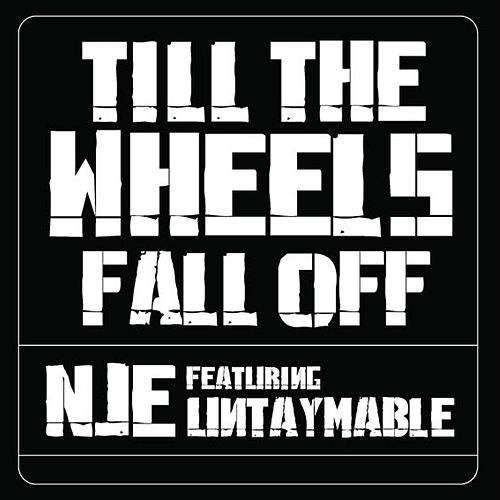 Till' the Wheels Fall Off (feat. Untaymable) de N.j.e.