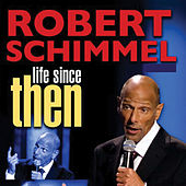 Life Since Then de Robert Schimmel