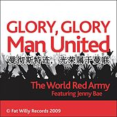曼彻斯特连, 光荣属于曼联 (Glory Glory Man United) by The World Red Army