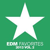 EDM Favorites 2013, Vol. 2 by Various Artists