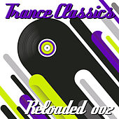 Trance Classics Reloaded 002 von Various Artists