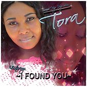 I Found You by Tora