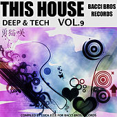 This House / Deep & Tech, Vol. 9 by Various Artists