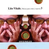 Originales: Musica Para Sonar Y Reposar 3 de Lito Vitale