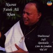 Traditional Sufi Qawwalis - Live in London, Vol IV by Nusrat Fateh Ali Khan