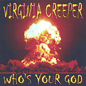 Who's Your God by Virginia Creeper