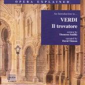 Opera Explained: VERDI - Il trovatore (Smillie) by David Timson