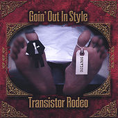 Goin' Out In Style by Transistor Rodeo