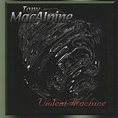 Violent Machine by Tony MacAlpine