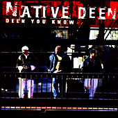 Deen You Know by Native Deen