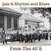 Jazz and Rhythm & Blues from the 40's by Various Artists
