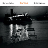 The Wind by Kayhan Kalhor