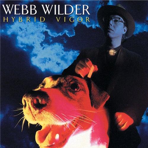 Hybrid Vigor by Webb Wilder