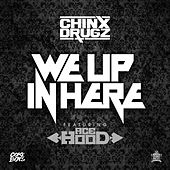 We up in Here by Chinx