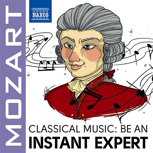 Become an Instant Expert: Mozart by Various Artists