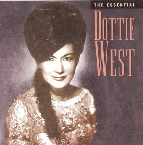 The Essential Dottie West by Dottie West