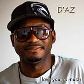 I Love You So Much by Daz Dillinger