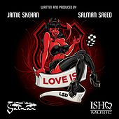 Love Is by L.S.D.