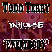 Everybody by Todd Terry