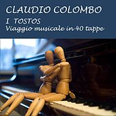 I Tostos: Viaggio musicale in 40 tappe by Claudio Colombo