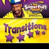 The Superfun Show Presents Transitions by Shawn Brown (Children)