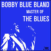 Bobby Blue Bland, Master of the Blues by Bobby Blue Bland