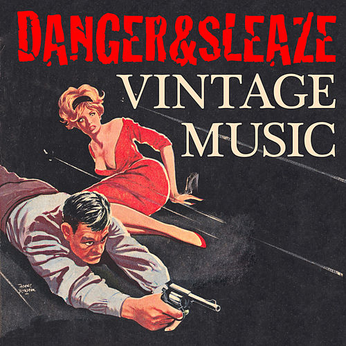 Danger & Sleaze Vintage Music by Various Artists