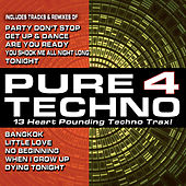 Pure Techno 4 (13 Heart Pounding Techno Trax!) by Various Artists