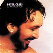 Let Me Rock You by Peter Criss
