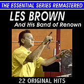 Les Brown and His Band of Renown - 22 Original Hits - The Essential Series by Les Brown