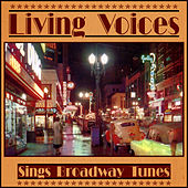 Sings Broadway Tunes by The Living Voices