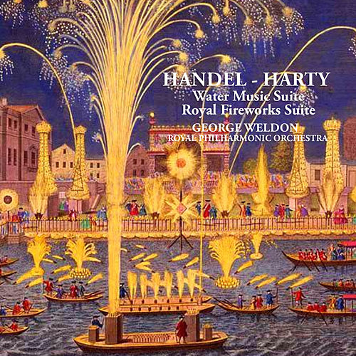 Handel - Harty: Water Music Suite; Royal Fireworks Suite by Royal Philharmonic Orchestra