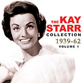 The Kay Starr Collection 1939-62, Vol. 1 de Various Artists