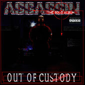 Out Of Custody by Assassin (Rap)