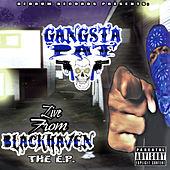 Live from Blackhaven - The EP by Gangsta Pat