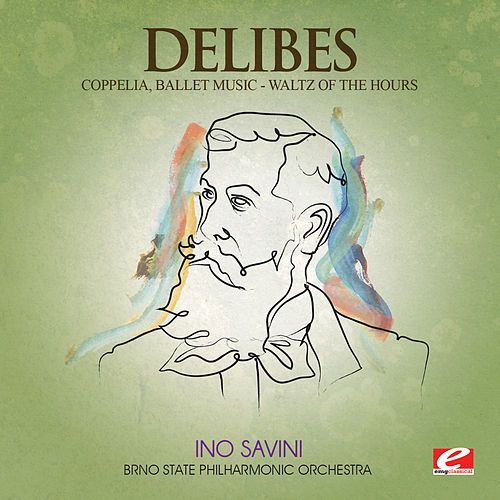 Delibes: Coppelia, Ballet Music – Waltz of the Hours (Digitally Remastered) by Brno State Philharmonic Orchestra