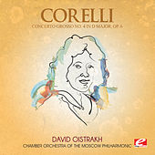 Corelli: Concerto Grosso No. 4 in D Major, Op. 6 (Digitally Remastered) by Chamber Orchestra of the Moscow Philharmonic