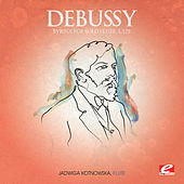 Debussy: Syrinx for Solo Flute, L. 129 (Digitally Remastered) by Jadwiga Kotnowska