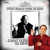 A Tribute to Ustad Nusrat Fateh Ali Khan by Rahat Fateh Ali Khan